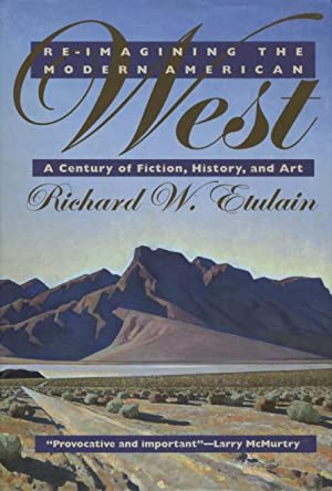 Re-Imagining the Modern American West: A Century of Fiction, History, and Art