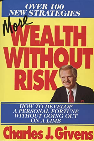 More Wealth Without Risk: How To Develop A Personal Fortune Without Going Out On A Limb