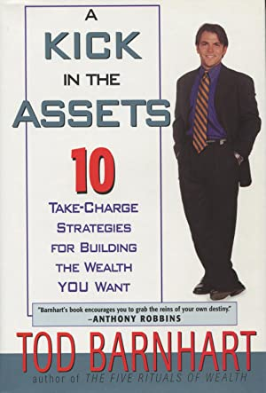 A Kick in the Assets: Ten Take-Charge Strategies for Building the Wealth You Want