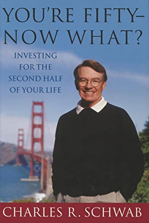 You're Fifty--Now What?: Investing for the Second Half of Your Life