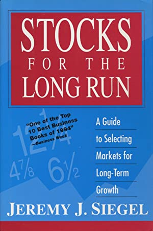 Stocks for the Long Run: A Guide to Selecting Markets for Long-Term Growth