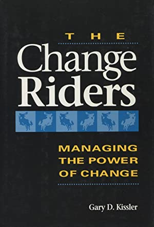 The Change Riders: Managing the Power of: Kissler, Gary D.