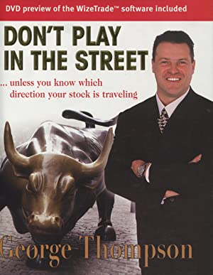 Don't Play in the Street : Unless You Know Which Direction Your Stock Is Traveling