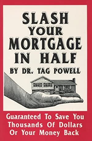 Slash Your Mortgage in Half