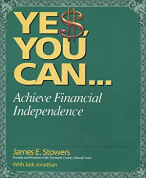 Yes You Can . Achieve Financial Independence