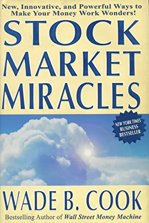 Stock Market Miracles: Even More Miraculous Strategies for Cash Flow and Wealth Enhancement