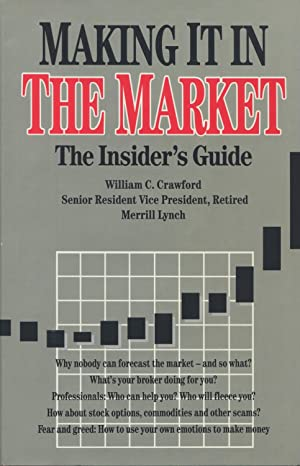 Making It in the Market: The Insider's Guide