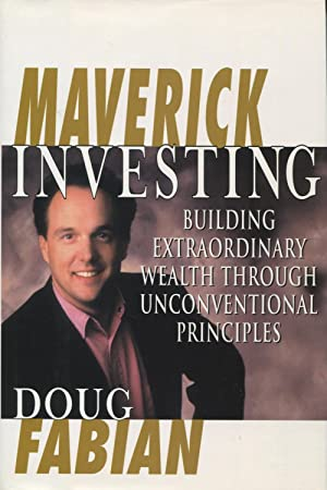 Maverick Investing With Doug Fabian: Mission Possible Control Your Future, Seize Opportunities, a...