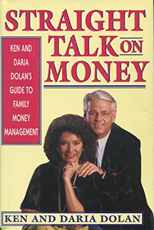 Straight Talk on Money: Ken and Daria Dolan's Guide to Family Money Management
