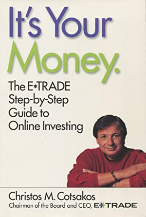 It's Your Money: The E-Trade Step-By-Step Guide to Online Investing