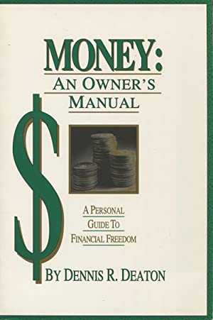 Money: An Owners Manual A Personal Guide to Financial Freedom