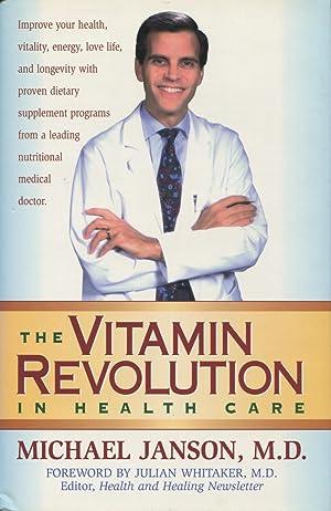The Vitamin Revolution in Health Care: Janson, Michael