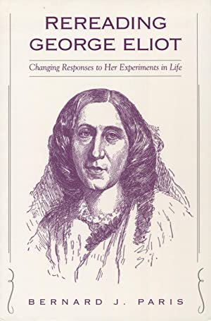 Rereading George Eliot: Changing Responses to Her Experiments in Life (SUNY Series in ...