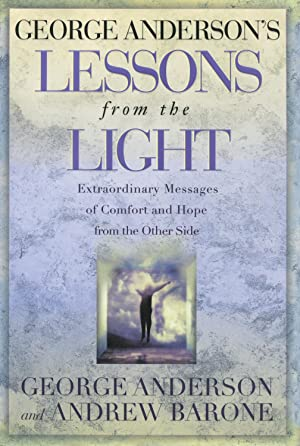 George Anderson's Lessons from the Light: Extraordinary: Anderson, George;Barone, Andrew