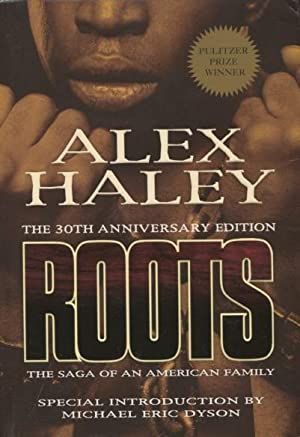 Roots - The 30th Anniversary Edition: Alex Haley