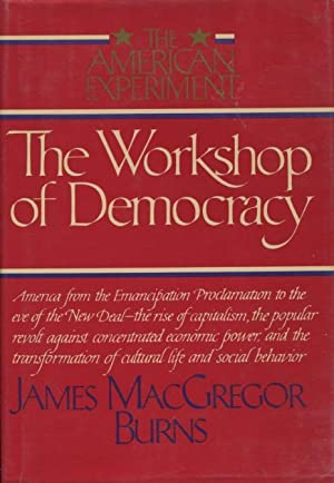 The Workshop of Democrary: (The American Experiment, Vol 2)