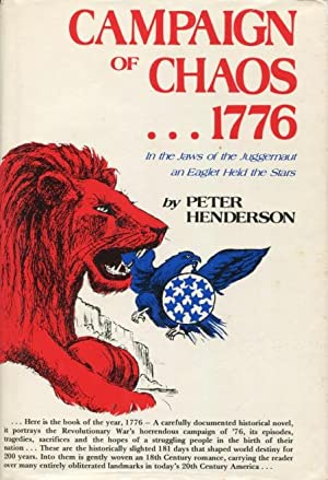 Campaign Of Chaos--1776: In the jaws of the juggernaut an eaglet held the stars