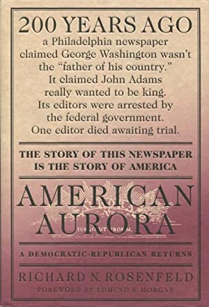 American Aurora: A Democratic-Republican Returns : The Suppressed History of Our Nation's Beginni...