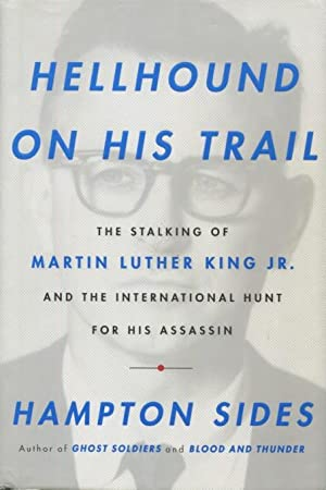 Hellhound On His Trail: The Stalking Of Martin Luther King Jr. And The International Hunt For His...