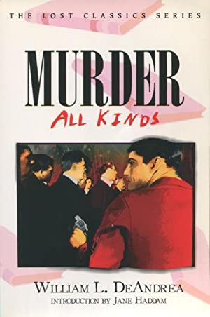 Murder: All Kinds (Lost Classics (Paperback))