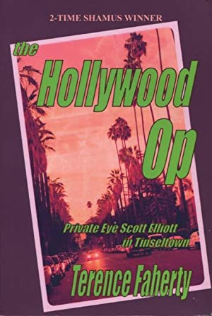 The Hollywood Op: Private Eye Scott Elliott in Tinseltown