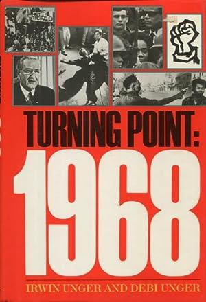 Turning Point: 1968: Irwin Unger; Debi