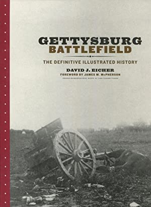 Gettysburg Battlefield: The Definitive Illustrated History