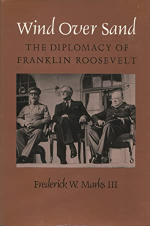 Wind over Sand: The Diplomacy of Franklin Roosevelt