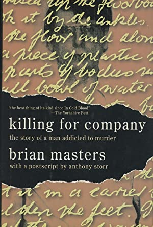 Killing for Company: The Story of a Man Addicted to Murder