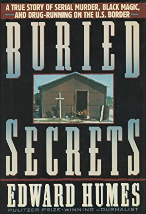 Buried Secrets: A True Story of Drug Running, Black Magic, and Human Sacrifice