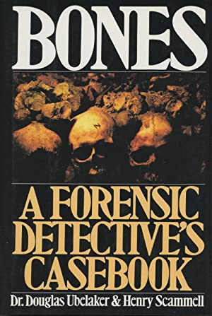Bones: A Forensic Detective's Casebook