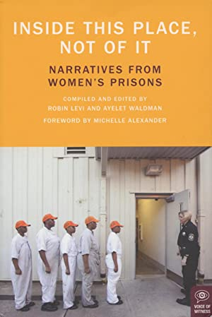 Inside This Place, Not Of It: Narratives From Women's Prison