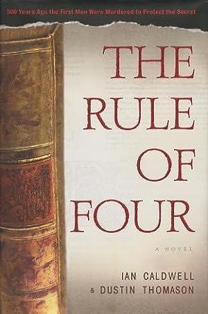 The Rule Of Four: A Novel: Ian Caldwell &