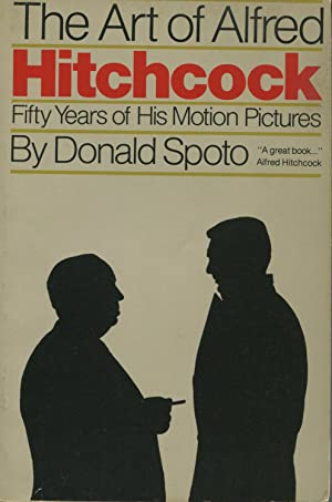 The Art of Alfred Hitchcock: Fifty Years: Spoto, Donald