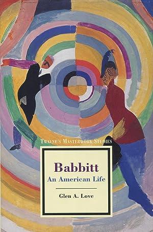 Babbitt: An American Life: Love, Glen A.