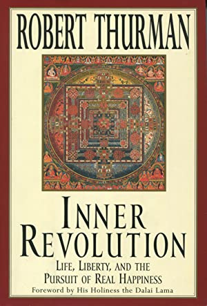 Inner Revolution: Life, Liberty, and the Pursuit: Thurman, Robert A.