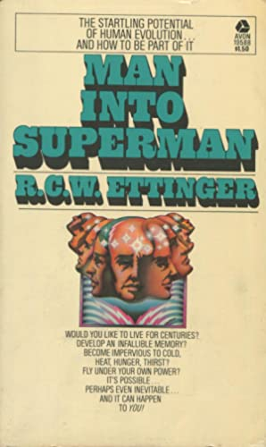 Man Into Superman: The Startling Potential Of: Ettinger, R.C. W.