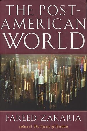 The Post- American World: Zakaria, Fareed