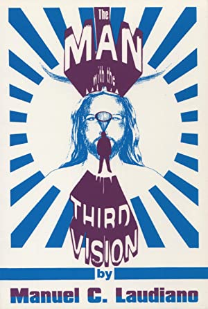 The Man With the Third Vision: Laudiano, Manuel C.