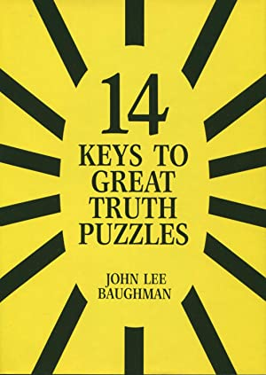 Fourteen Keys to Great Truth Puzzles: Baughman, John Lee