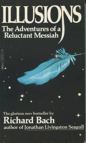Illusions The Adventures Of A Reluctant Messiah: Bach, Richard