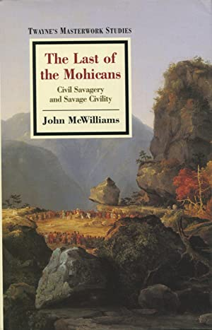 The Last of the Mohicans: Civil Savagery and Savage Civility: McWilliams, John