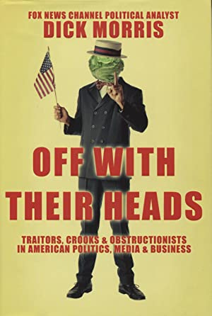 Off With Their Heads: Traitors, Crooks &: Morris, Dick with