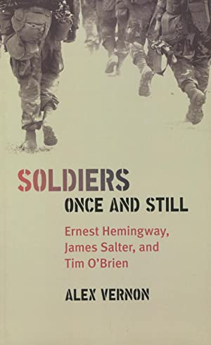 Soldiers Once and Still: Ernest Hemingway, James: Vernon, Alex