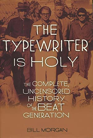 The Typewriter Is Holy: The Complete Uncensored: Morgan, Bill