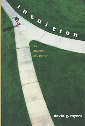 Intuition: Its Powers and Perils: Myers, David G.