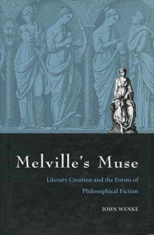 Melville's Muse: Literary Creation and the Forms of Philosophical Fiction
