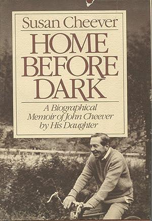 Home Before Dark : A Biographical Memoir: Cheever, Susan