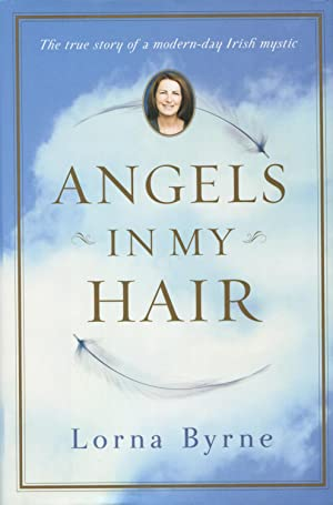Angels In My Hair: The True Story: Byrne, Lorna