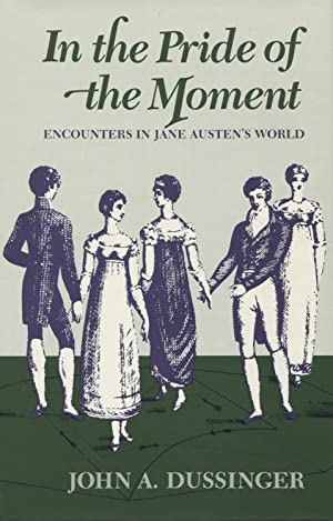 In the Pride of the Moment: Encounters in Jane Austen's World